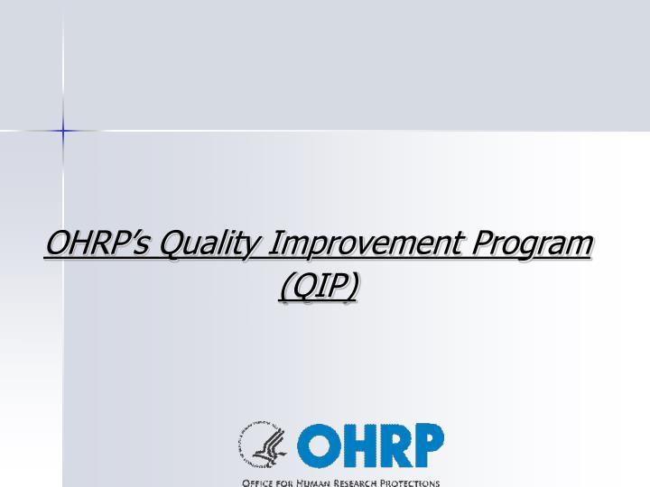 Ohrp s quality improvement program qip