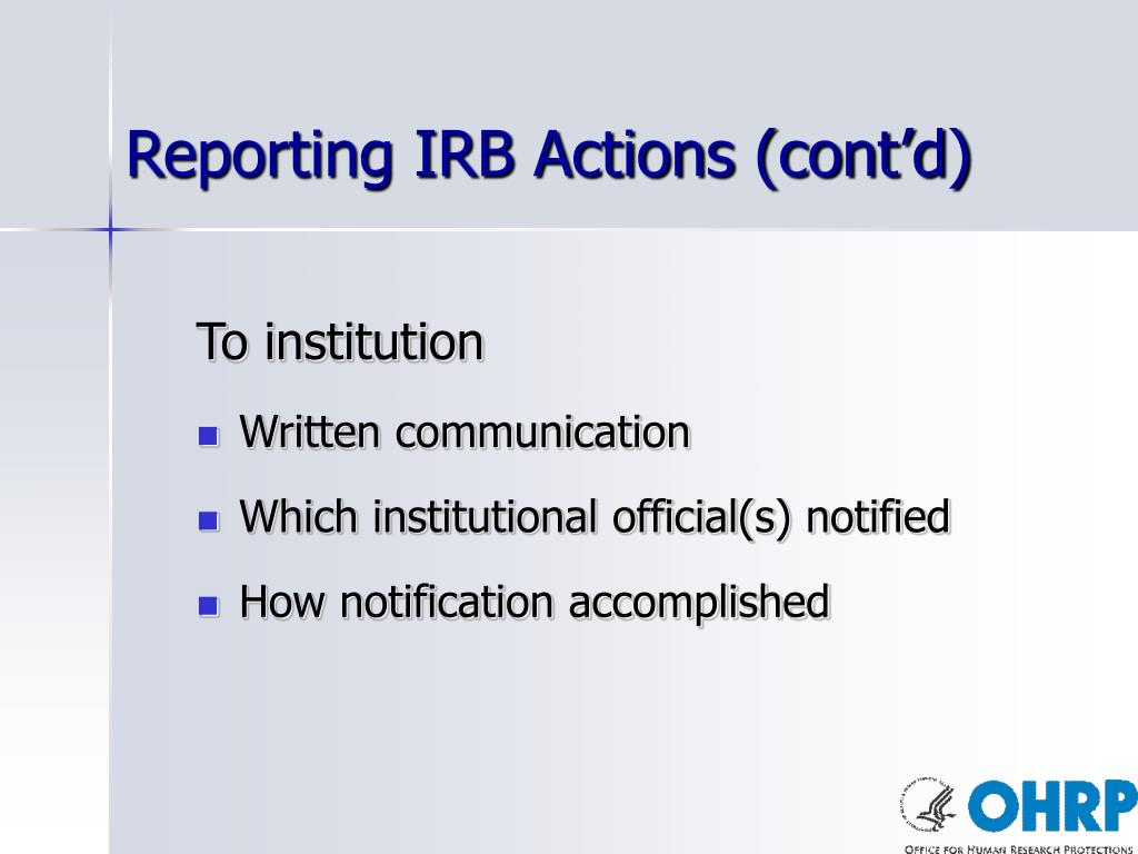 Reporting IRB Actions (cont'd)