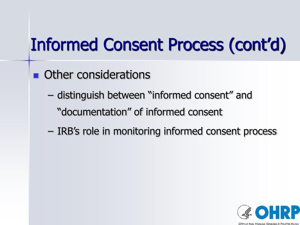Informed Consent Process (cont'd)