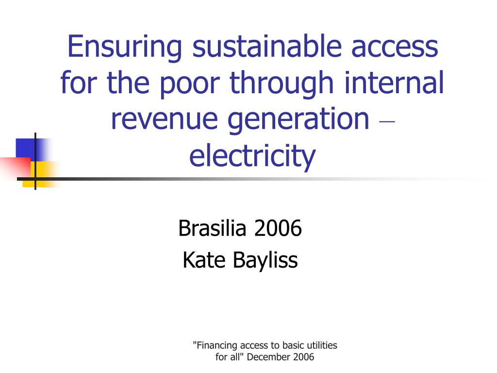 Ensuring sustainable access for the poor through internal revenue generation