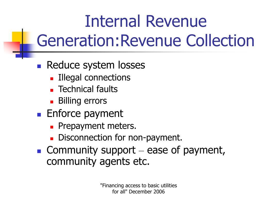Internal Revenue Generation:Revenue Collection
