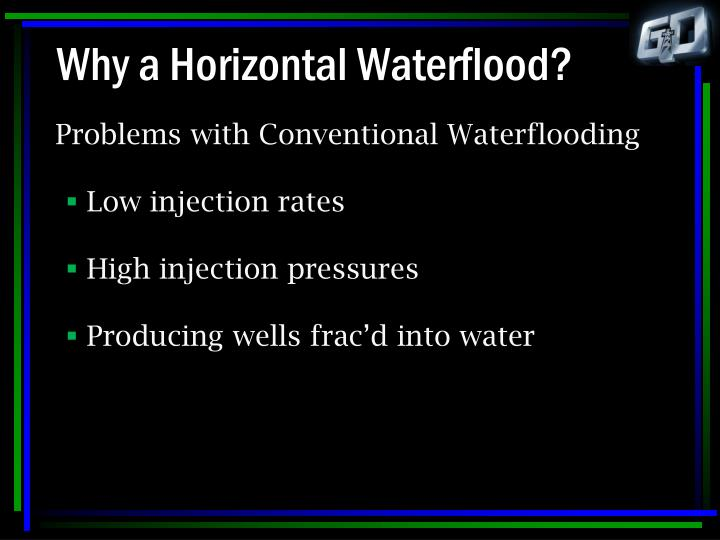 Why a horizontal waterflood