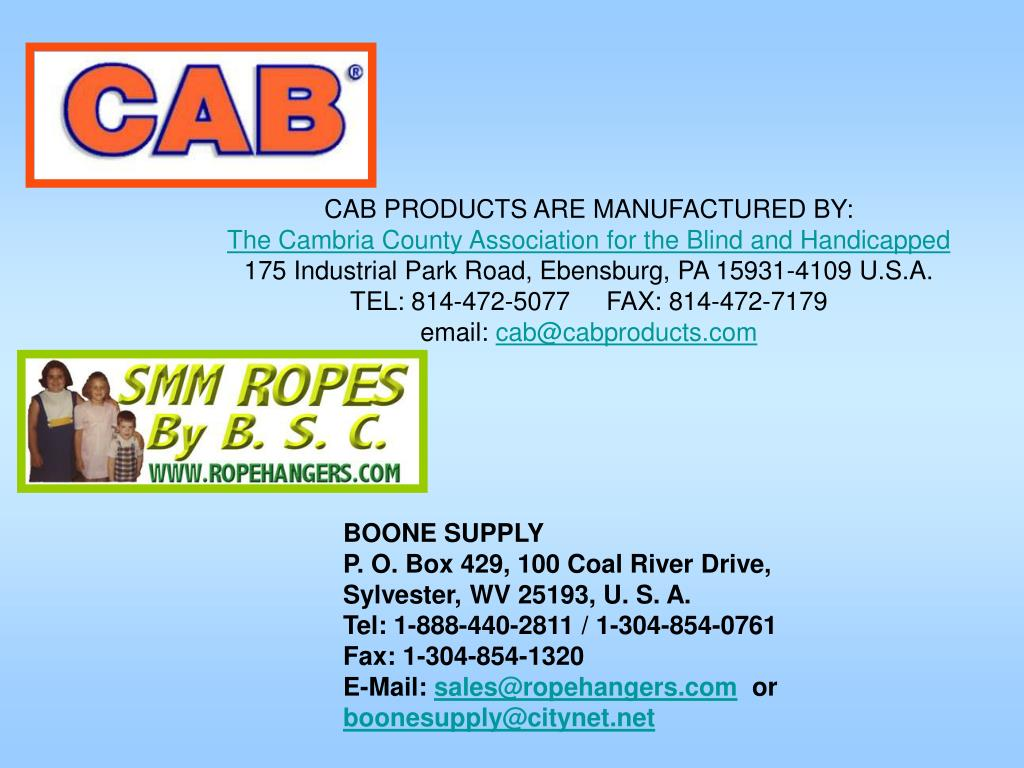 CAB PRODUCTS ARE MANUFACTURED BY: