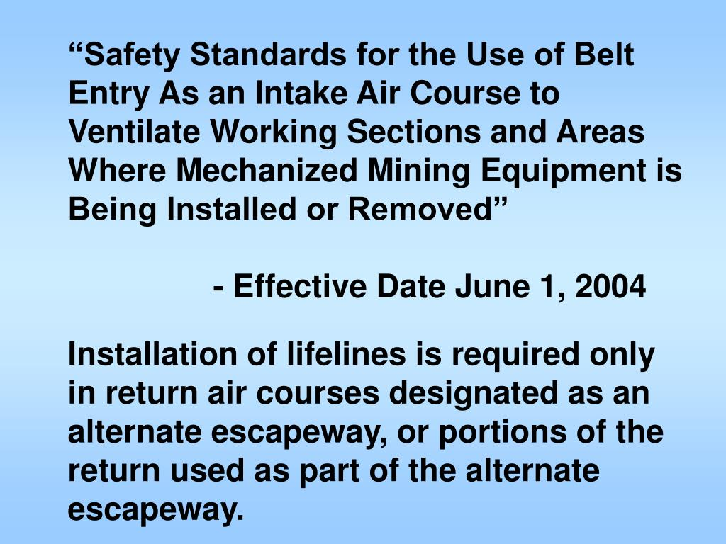 """Safety Standards for the Use of Belt Entry As an Intake Air Course to Ventilate Working Sections and Areas Where Mechanized Mining Equipment is Being Installed or Removed"""