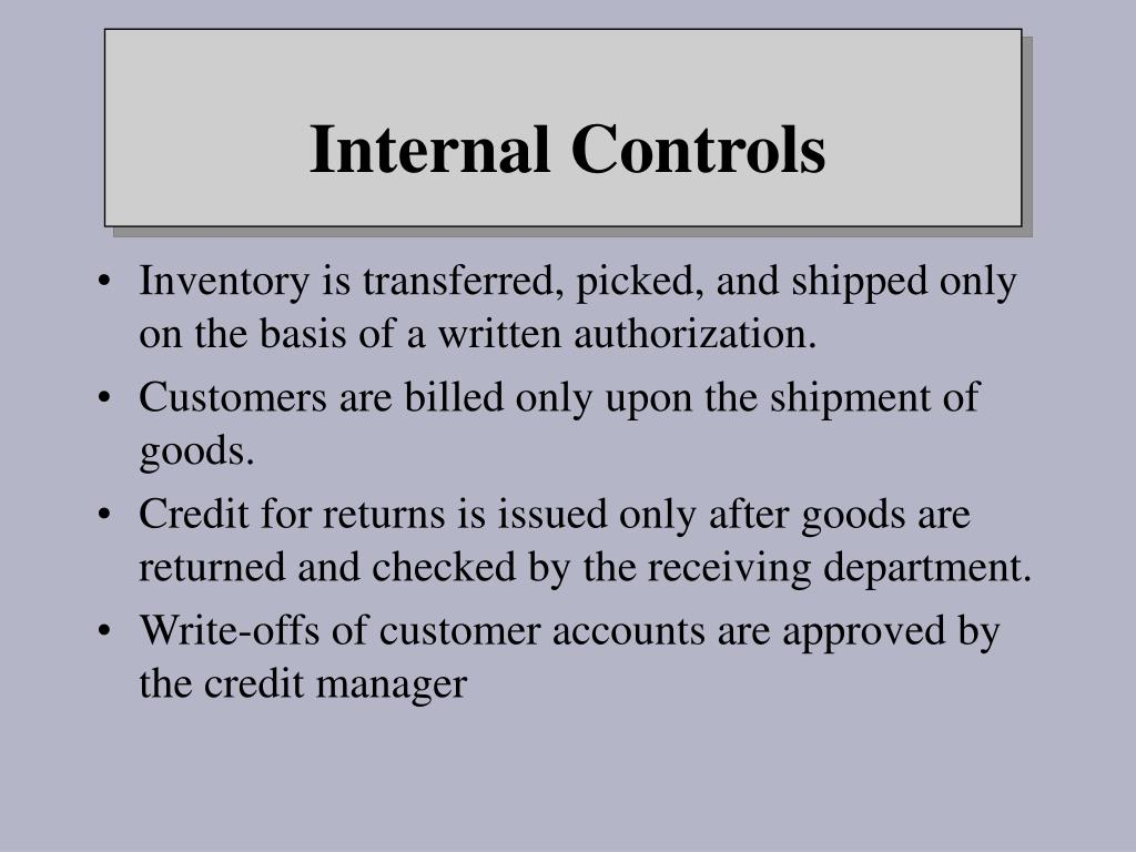 Inventory is transferred, picked, and shipped only on the basis of a written authorization.