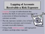 lapping of accounts receivable a risk exposure