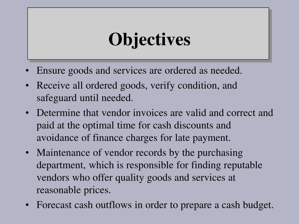 Ensure goods and services are ordered as needed.