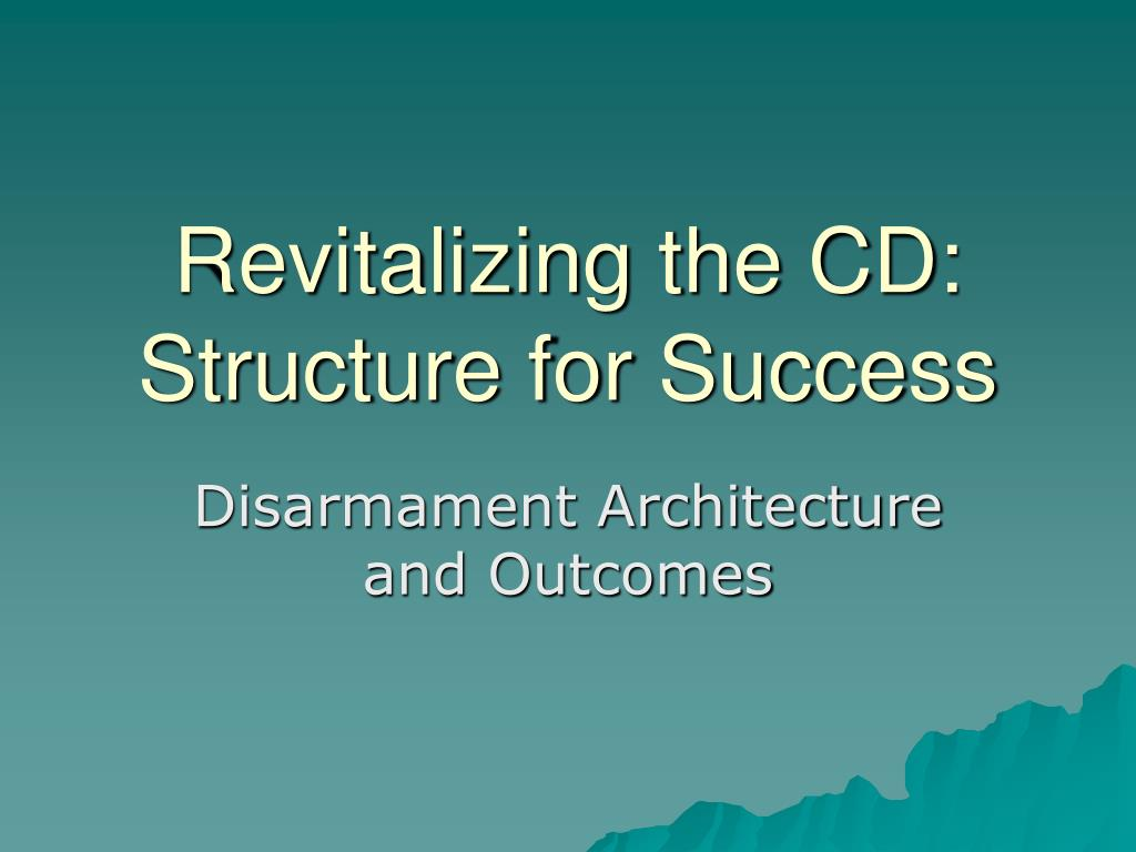 revitalizing the cd structure for success l.