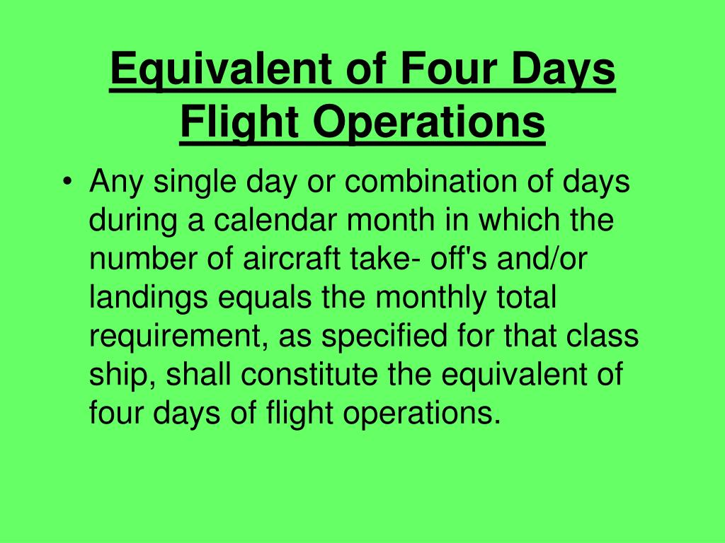Equivalent of Four Days Flight Operations