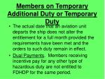 members on temporary additional duty or temporary duty16