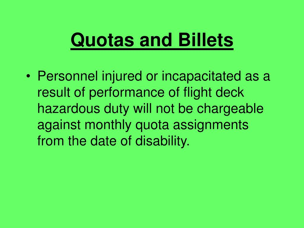 Personnel injured or incapacitated as a result of performance of flight deck hazardous duty will not be chargeable against monthly quota assignments from the date of disability.