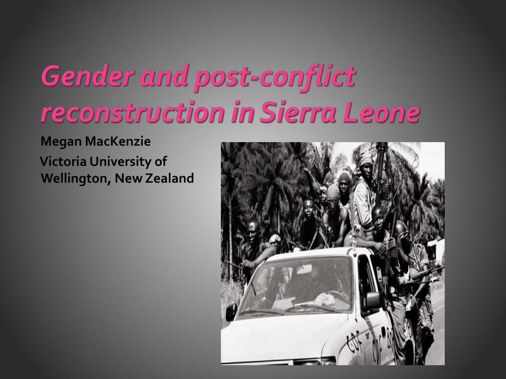 gender and post conflict reconstruction in sierra leone l.
