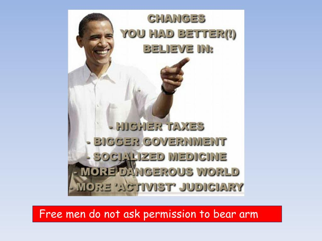 Free men do not ask permission to bear arm