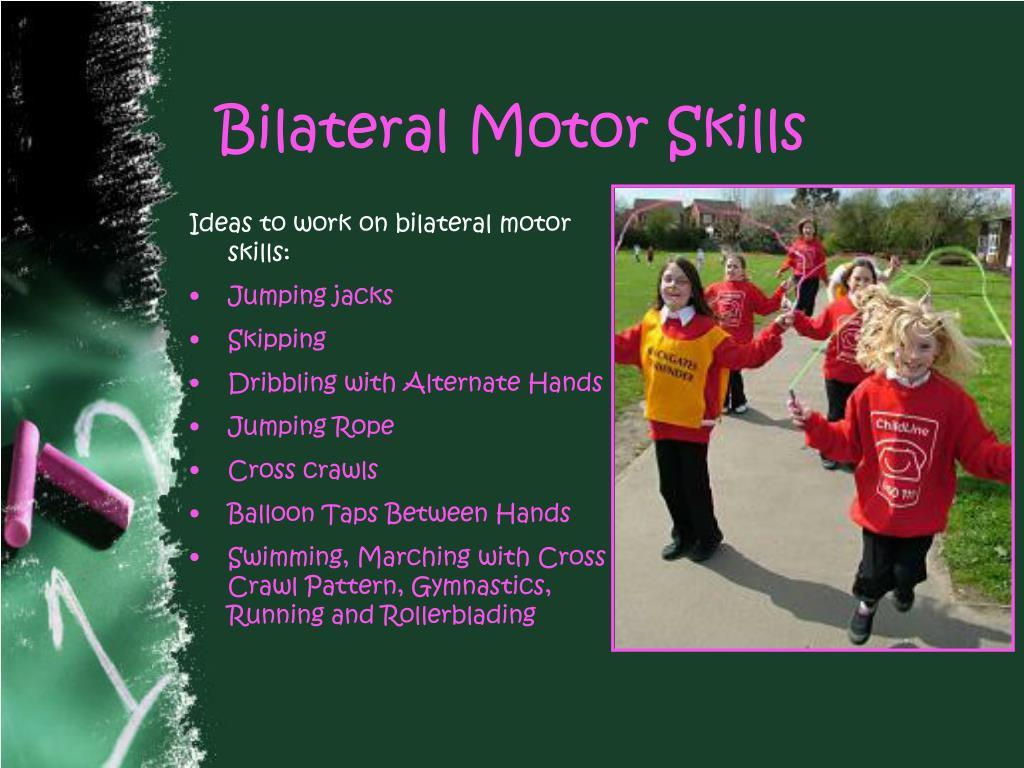 Bilateral Motor Skills