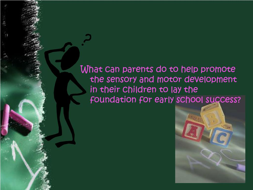 What can parents do to help promote the sensory and motor development in their children to lay the foundation for early school success?