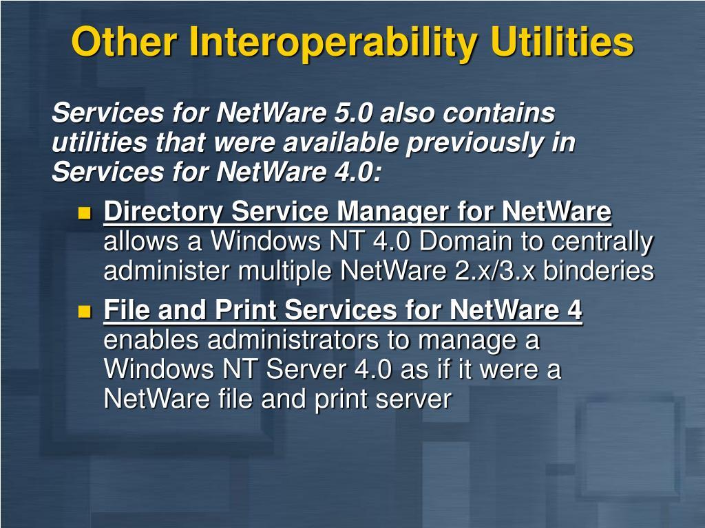 Other Interoperability Utilities