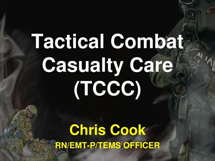 Tactical combat casualty care tccc