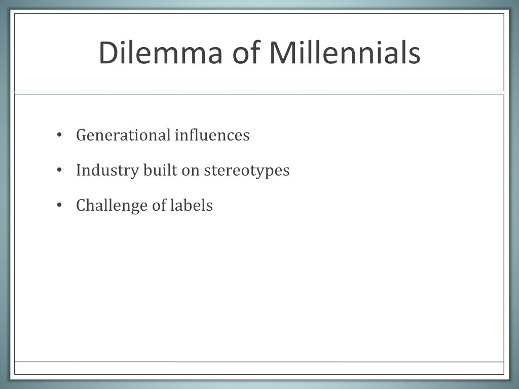 Dilemma of Millennials