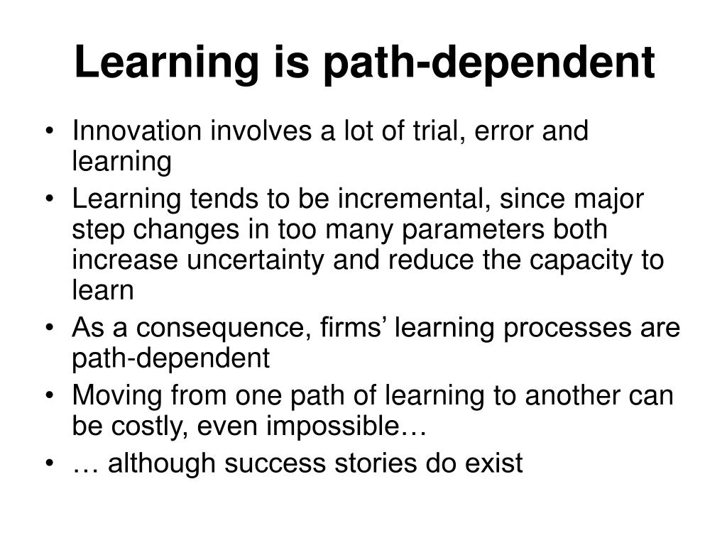 Learning is path-dependent