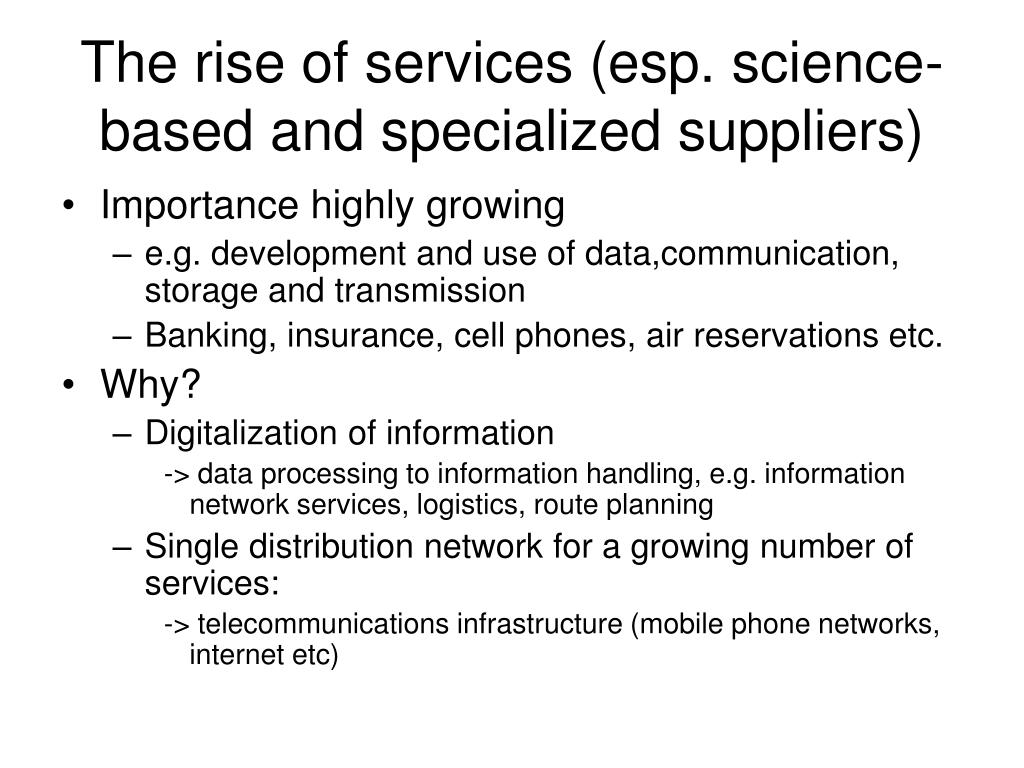 The rise of services (esp. science-based and specialized suppliers)
