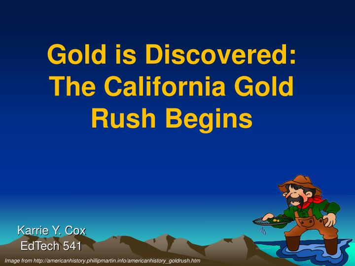 Gold is discovered the california gold rush begins