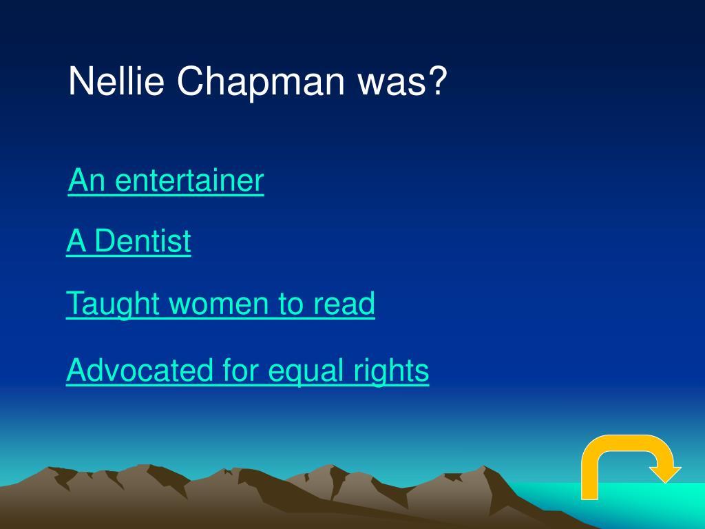 Nellie Chapman was?