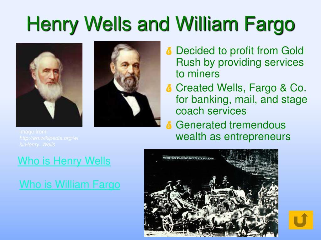 Henry Wells and William Fargo