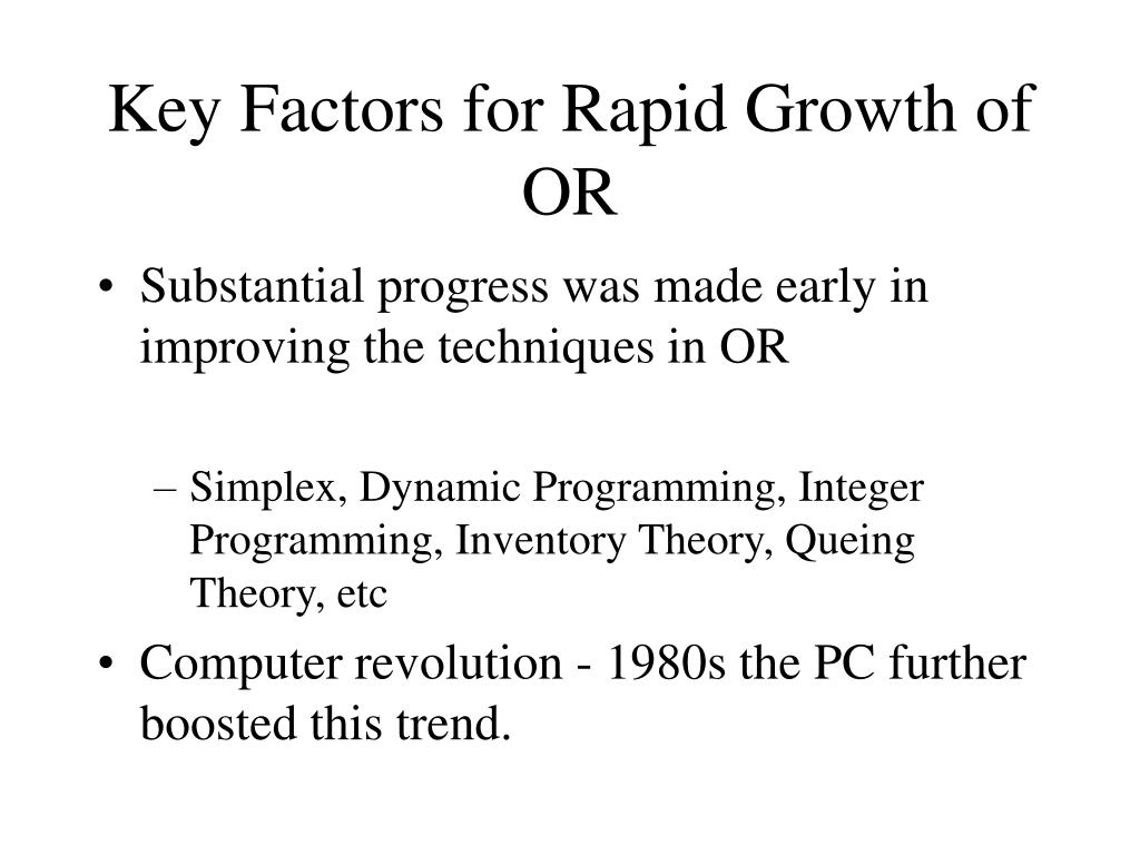 Key Factors for Rapid Growth of OR