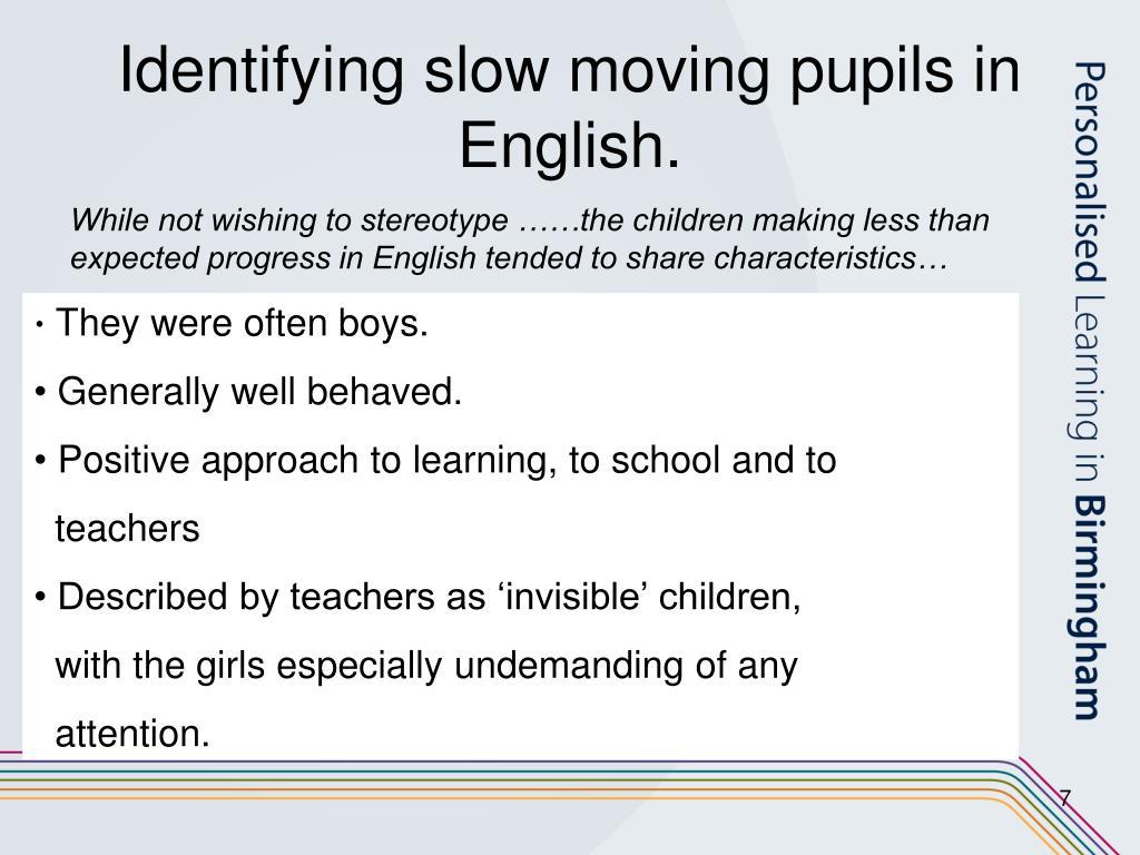 Identifying slow moving pupils in English.