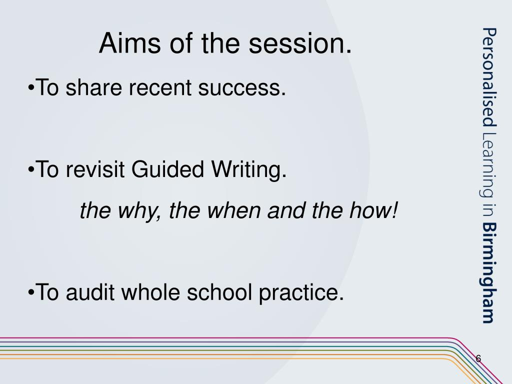 Aims of the session.