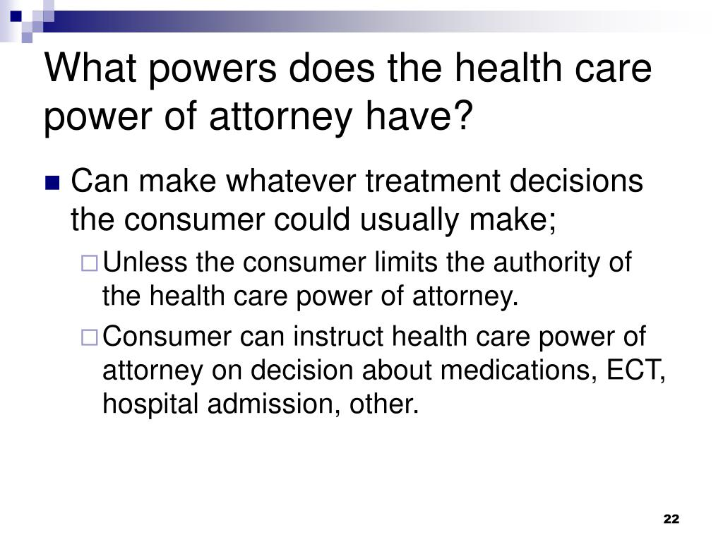 What powers does the health care power of attorney have?