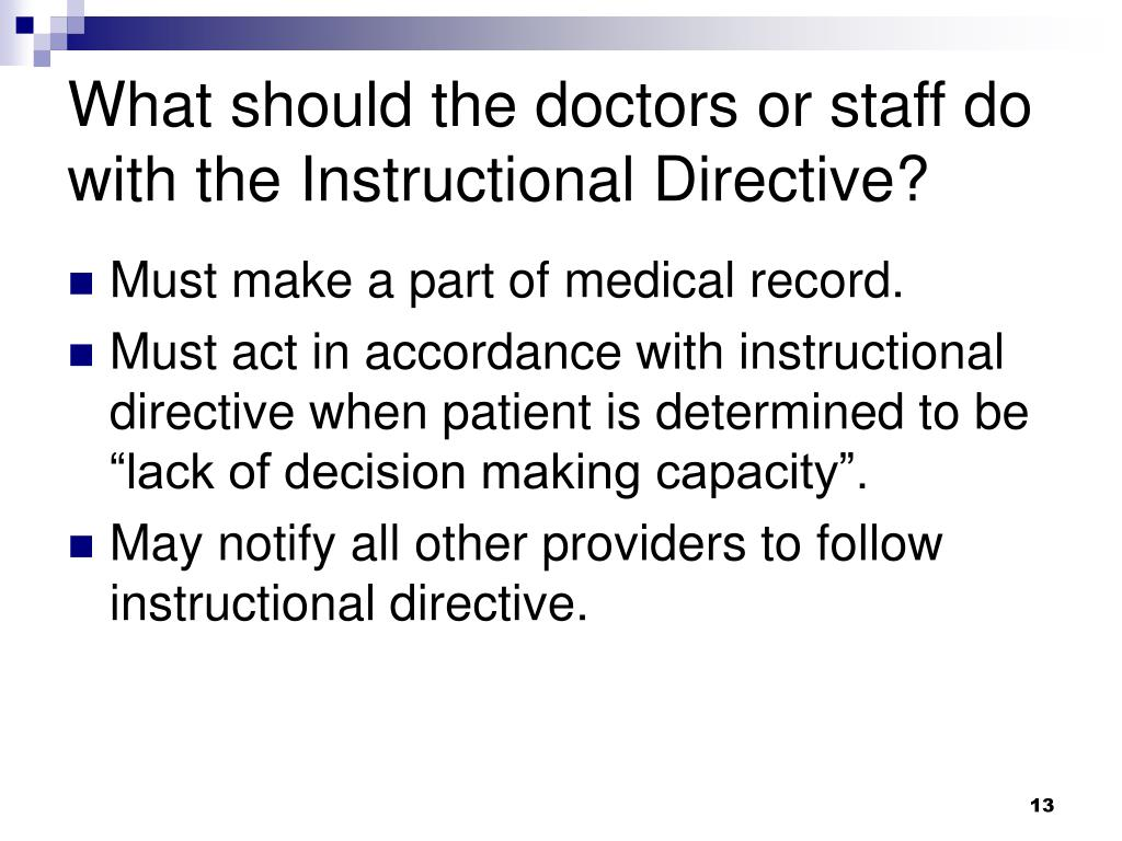 What should the doctors or staff do with the Instructional Directive?