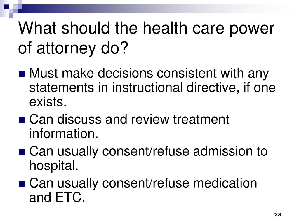 What should the health care power of attorney do?