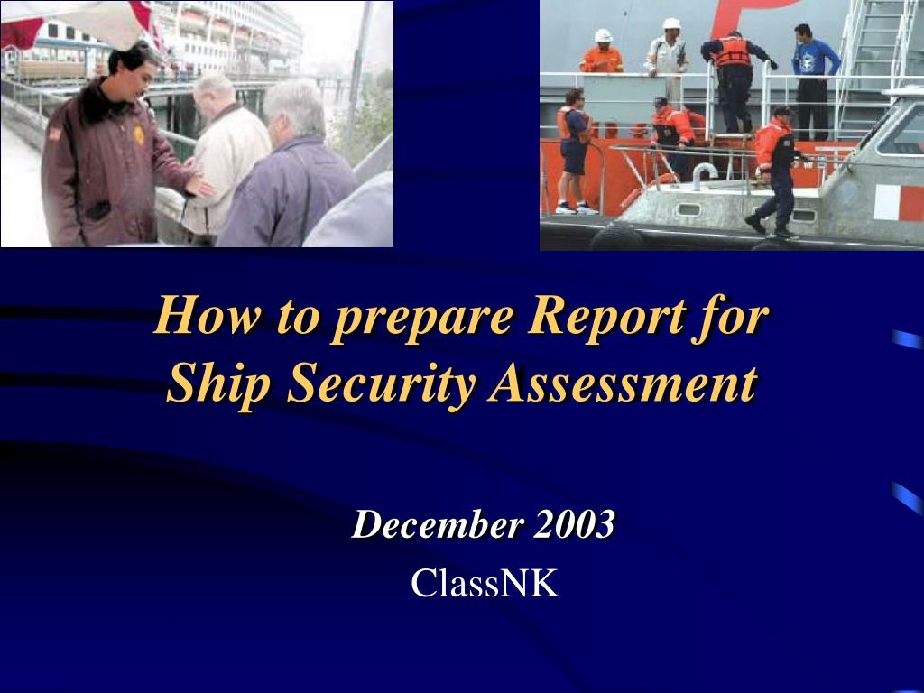 how to prepare report for ship security assessment l.