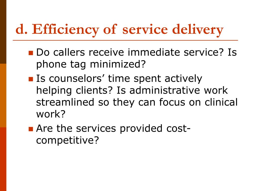 d. Efficiency of service delivery