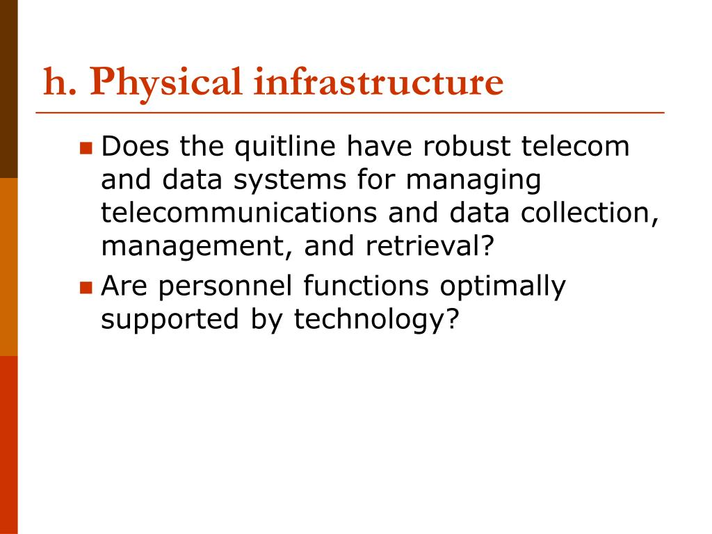 h. Physical infrastructure