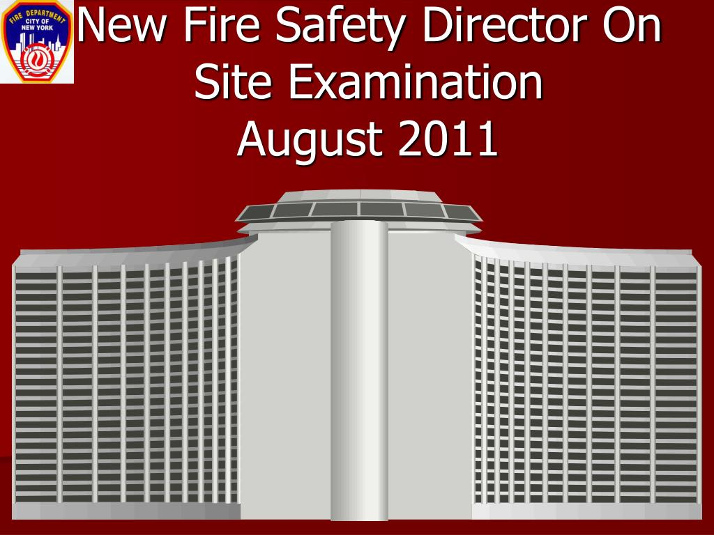 new fire safety director on site examination august 2011 l.