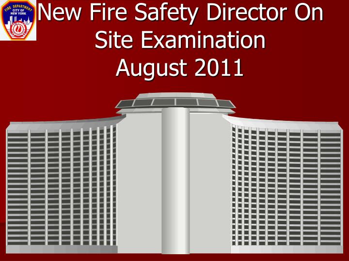 new fire safety director on site examination august 2011 n.