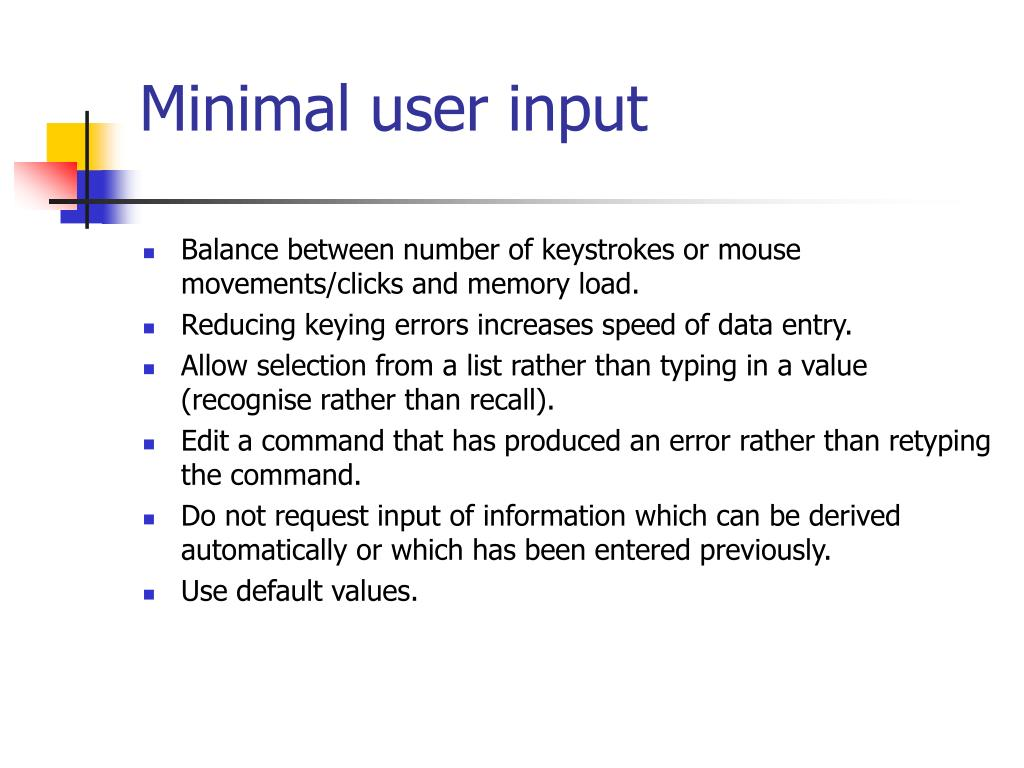 Minimal user input