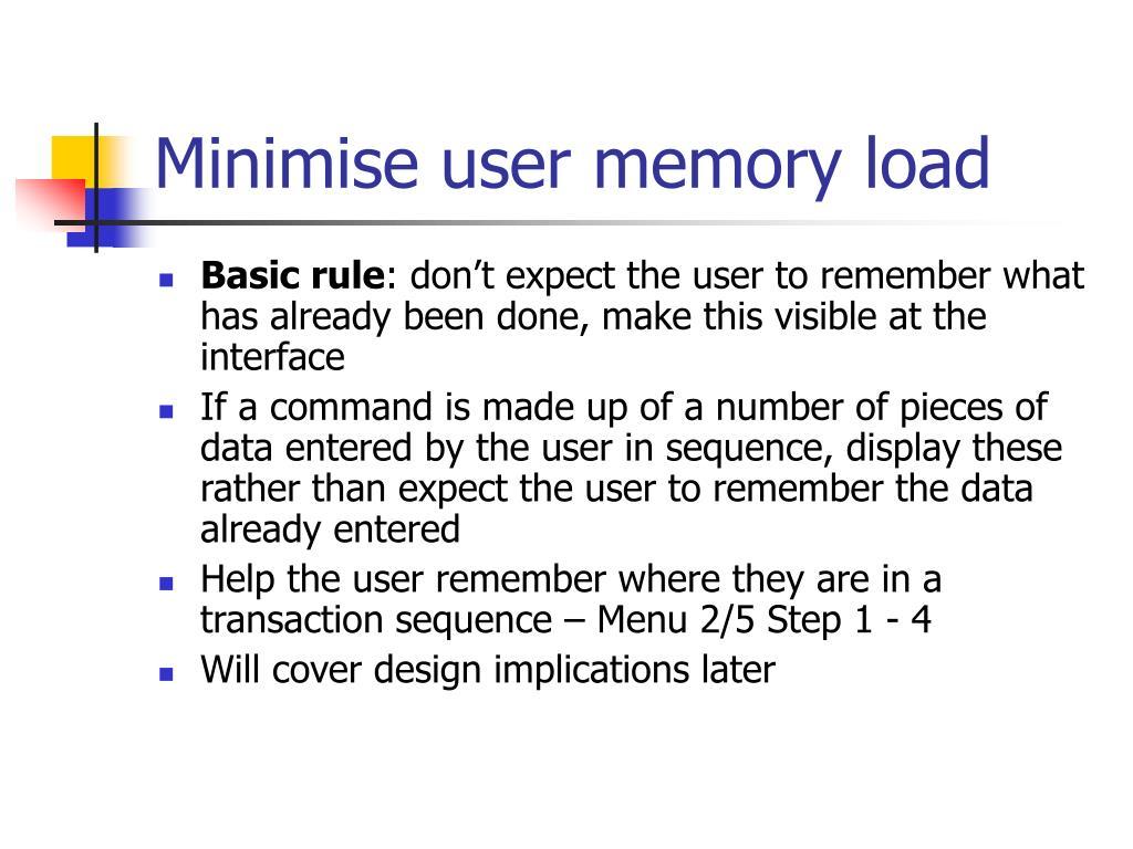 Minimise user memory load