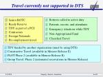 travel currently not supported in dts