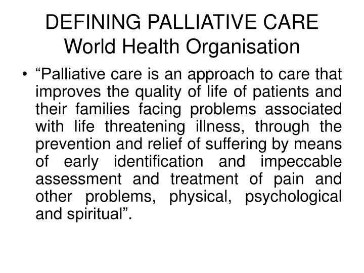 Defining palliative care world health organisation