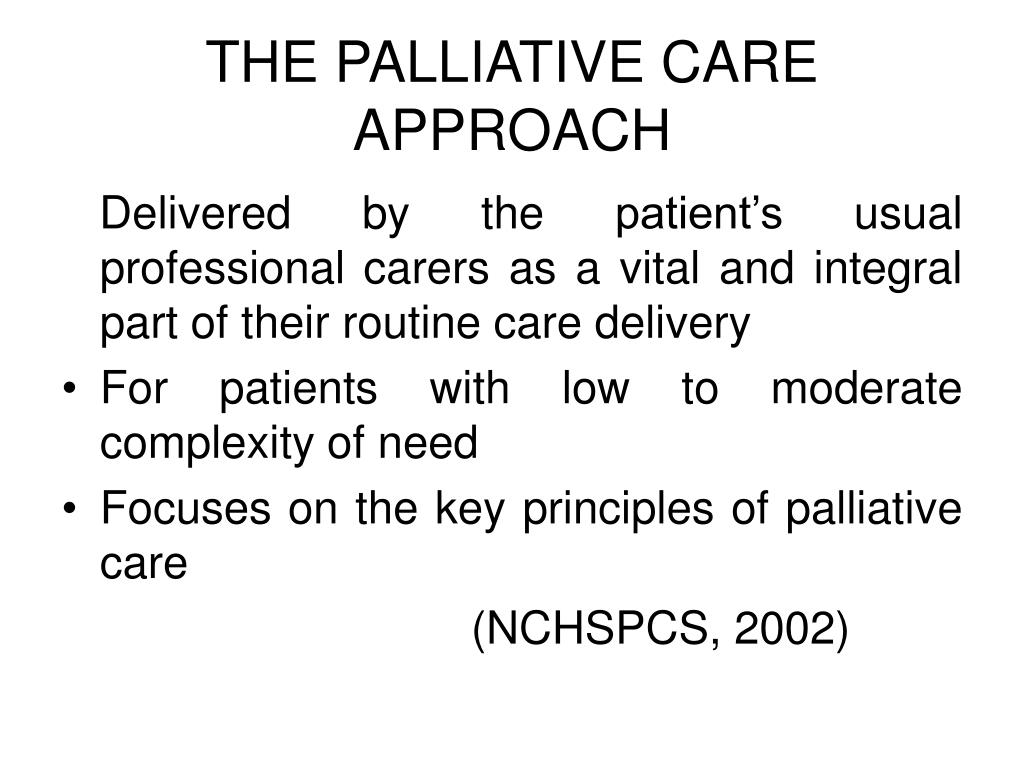 THE PALLIATIVE CARE APPROACH