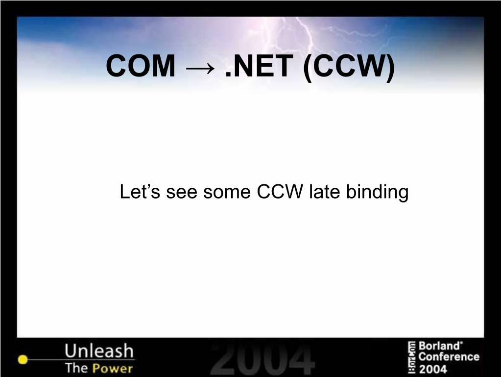 COM → .NET (CCW)