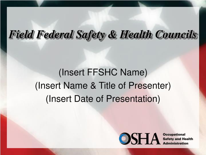 Field federal safety health councils