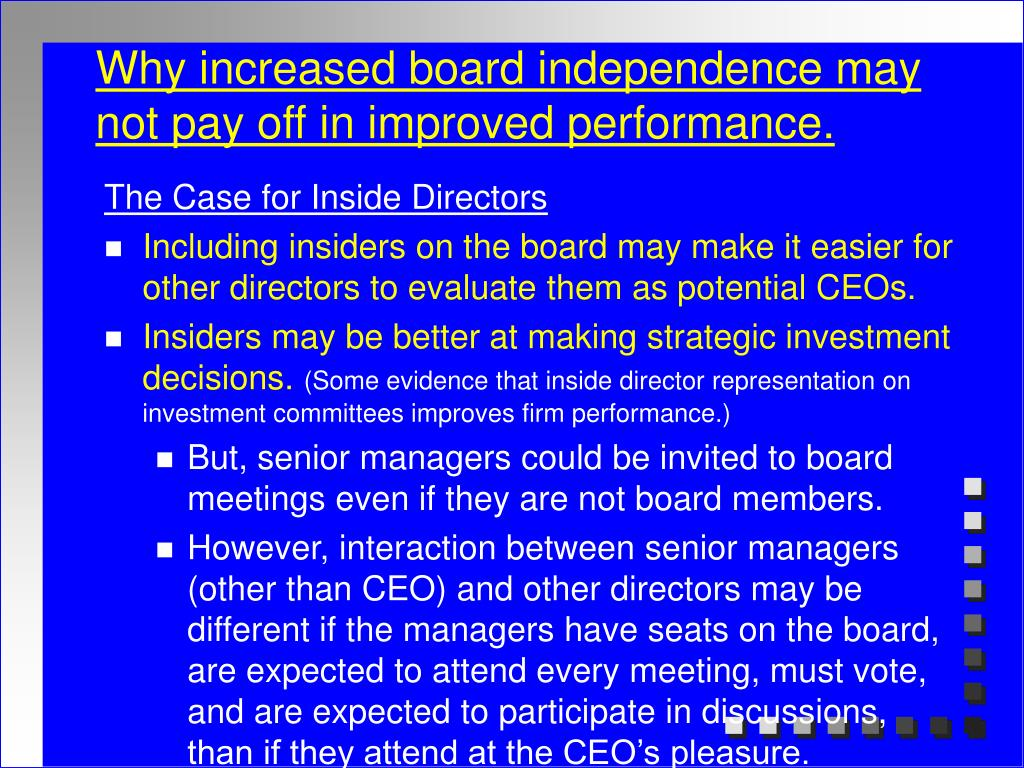 Why increased board independence may not pay off in improved performance.