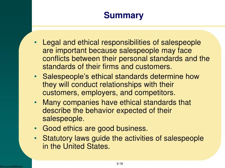 ethical responsibilities of salespeople Ethics of salespeople within marketing, the area of personal sales has long suffered from a poor ethical image, particularly in the eyes of college students an article investigated whether such options by college students are a function of the tupe of sales job.