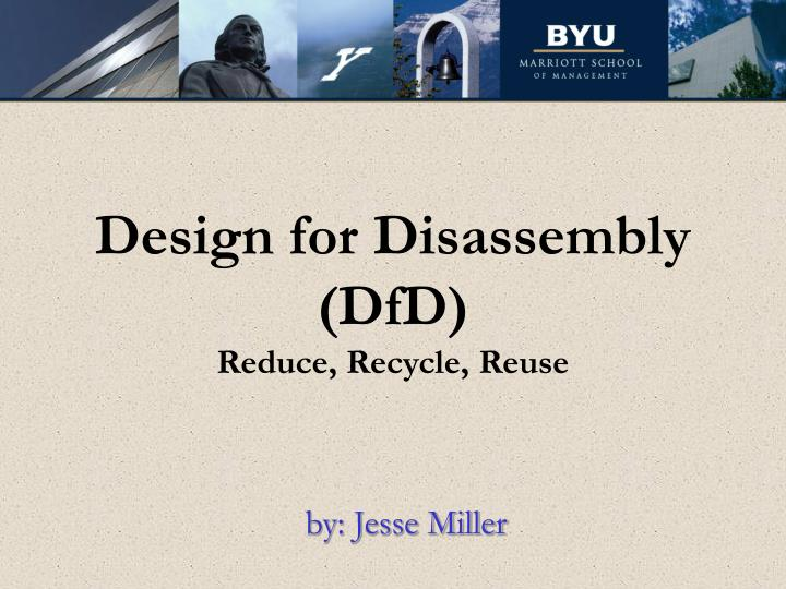 Design for disassembly dfd reduce recycle reuse