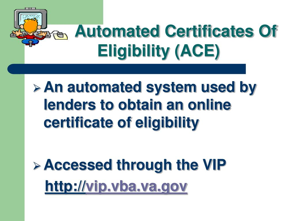 Automated Certificates Of Eligibility (ACE)