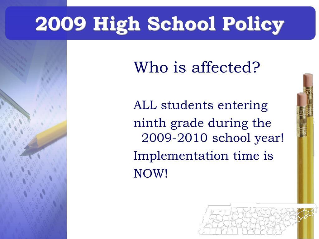 2009 High School Policy